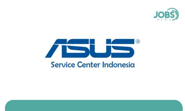 Lowongan Kerja PT Asus Service Indonesia