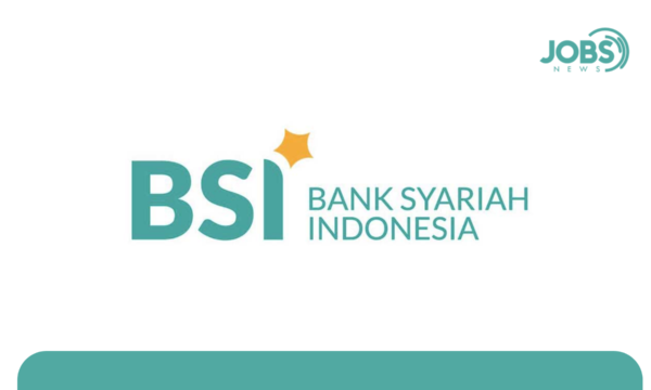 Lowongan Kerja PT Bank Syariah Indonesia Tbk
