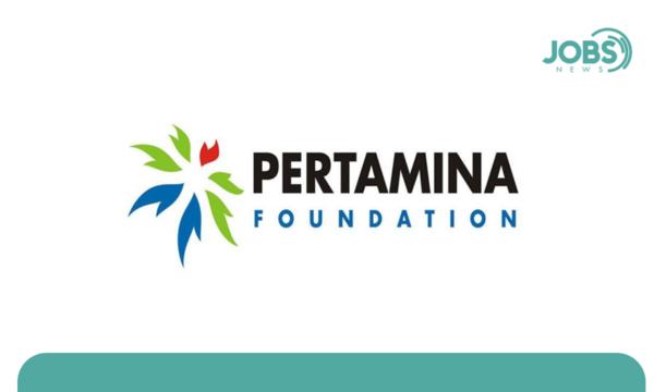Lowongan Kerja Pertamina Foundation | Juli 2021